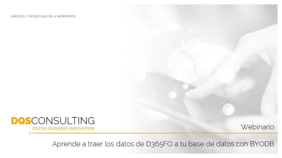 Webinario: Aprende a traer los datos de D365FO a tu base de datos con BYODB