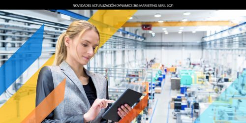 Novedades actualización Dynamics 365 Marketing Abril 2021