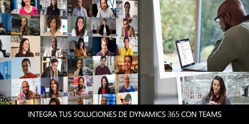 Integra tus soluciones de Dynamics 365 con Teams como centro de comunicación Empresarial