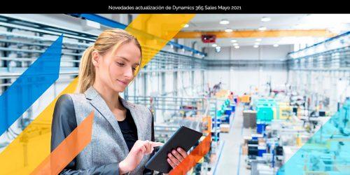 Novedades actualización de Dynamics 365 Sales Mayo 2021